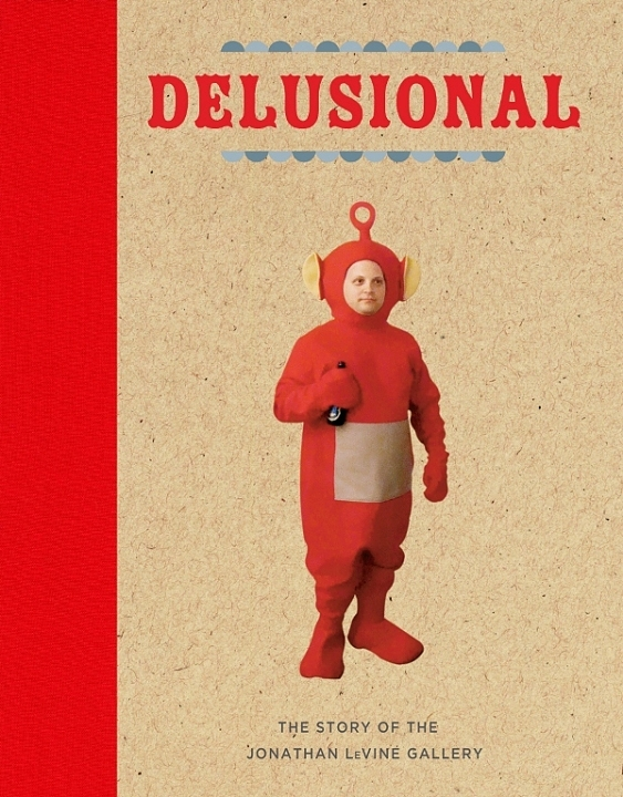 DELUSIONAL cover Delusional: The Story of the Jonathan LeVine Gallery