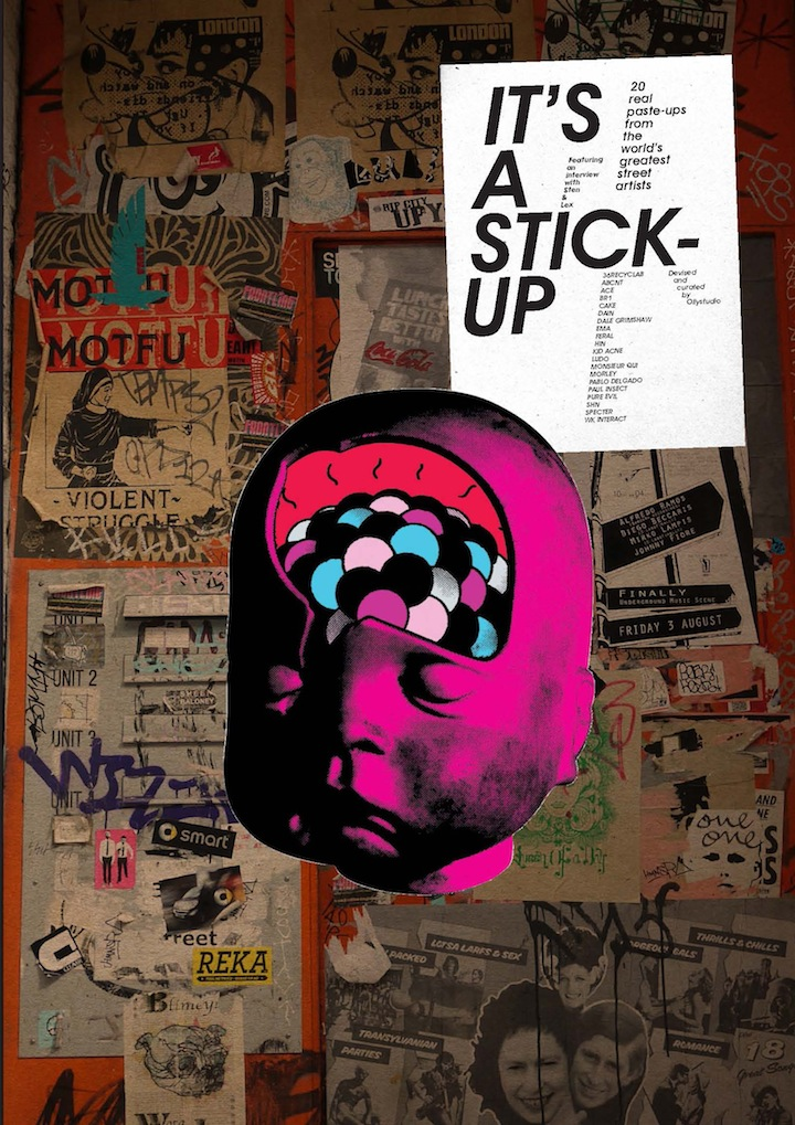 Its a Stick Up COVER  ITS A STICK UP Features Paste ups by Brooklyn based Artists Dain, Cake and 18 Other Global Masters of the Craft