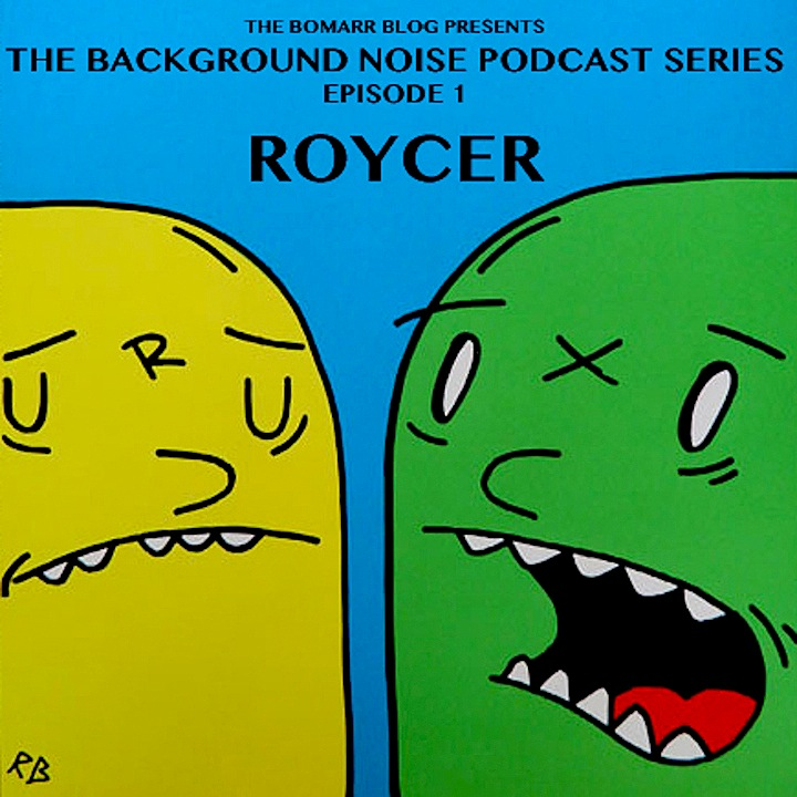 BackgroundNoise1 Roycer  Bomarr Presents the Background Noise Podcast Series with Roycer, RAE, Enzo & Nio, OverUnder, Tony Depew, Futura and more