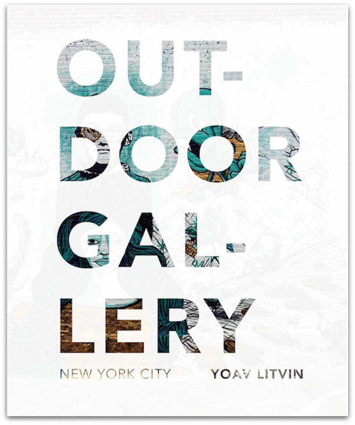 Outdoor Gallery NYC cover On Yoav Litvins OUTDOOR GALLERY    New York City