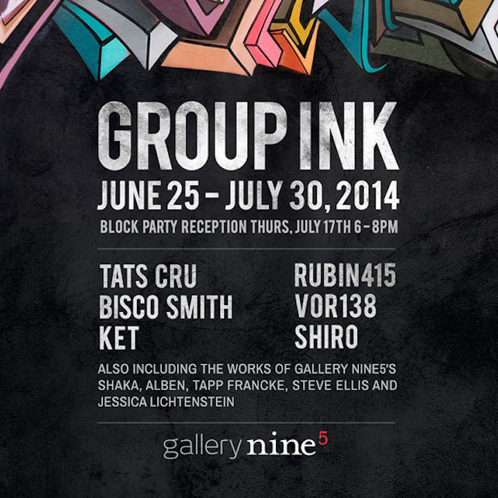 group Ink gallery nine5 to Host Group Ink Block Party This Evening with Tats Cru, Vor138, Bisco Smith, Shiro, Ket and Rubin415