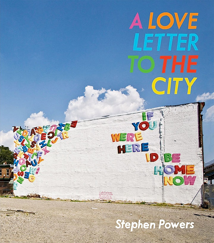 stephen powers a love letter to the city Stephen Powers: A Love Letter to the City    A Look at the Book