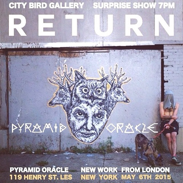 Pyramid Oracle Return  Pyramid Oracle in <em>Return</em>    a Surprise Show with New Works from London Opens Tonight at City Bird Gallery