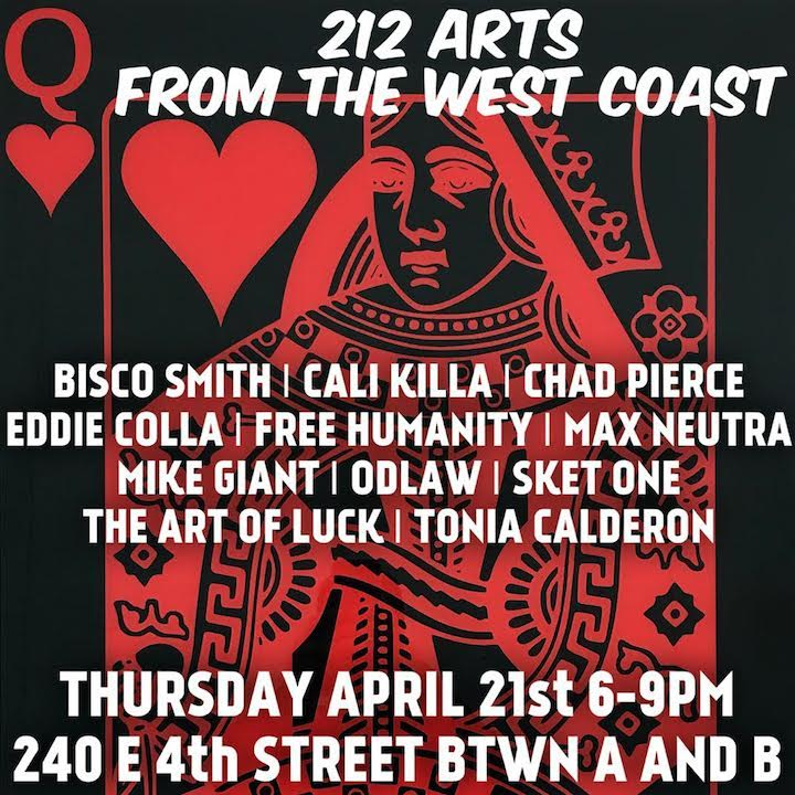 212 arts invite From the West Coast to the East Village at 212 Arts with: Free Humanity, Eddie Colla, Mike Giant, Sket One, Max Neutra, Bisco Smith and more