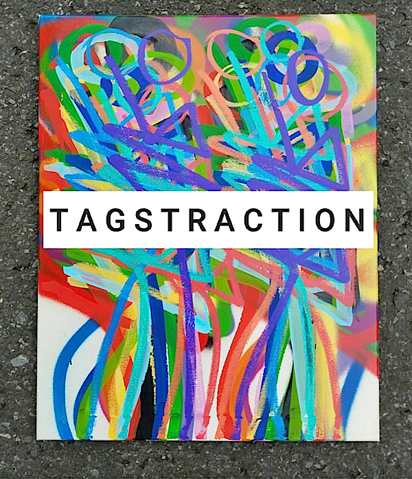 tagstraction  NET on TAGSTRACTION, Tonights Unsanctioned Exhibit, the Art World and more
