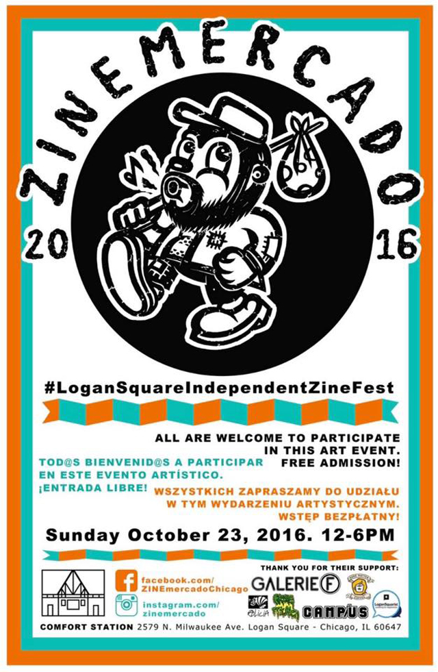 Zine Mercado 2016 ZINEmercado    First Logan Square Independent Zine Fest    Debuts Tomorrow, Sunday, 0ct. 23, at Chicagos Comfort Station