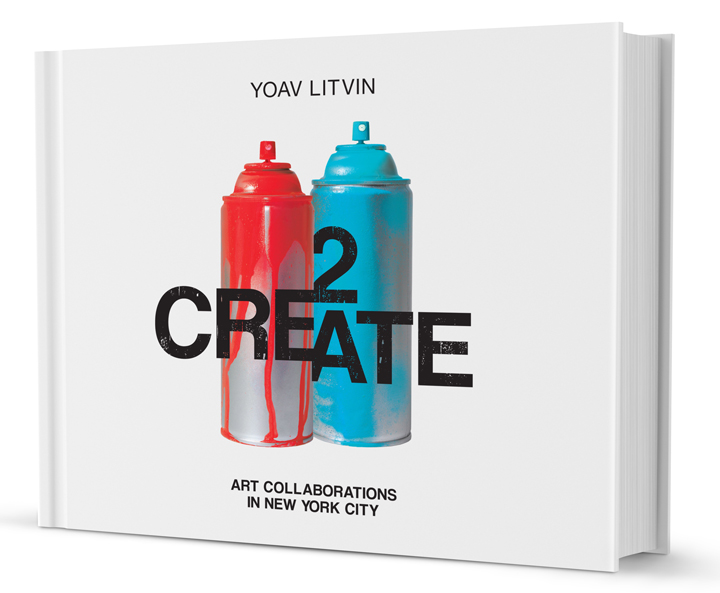2Create cover Yoav Litvin on <em>2Create: Art Collaborations in New York City</em>