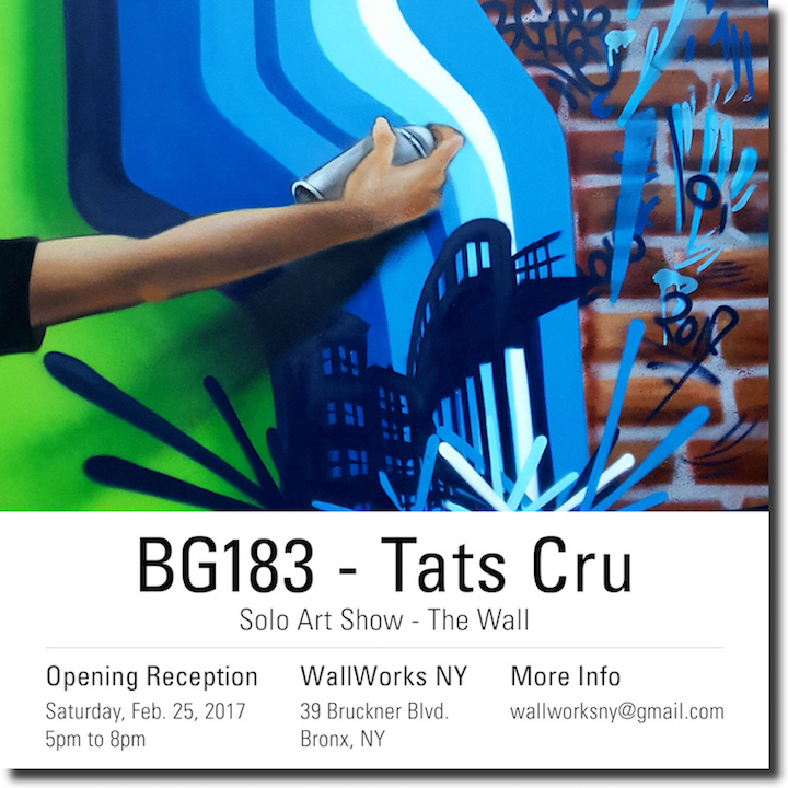 bg solo exhibit flyer BG 183 on <em>The Wall</em>    His New Solo Exhibition at Wall Works NY